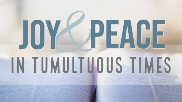 Joy and Peace in Tumultuous Times Philippians 4:4 (part one) Image